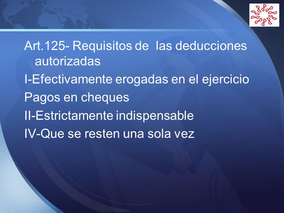 Art.125- Requisitos de las deducciones autorizadas
