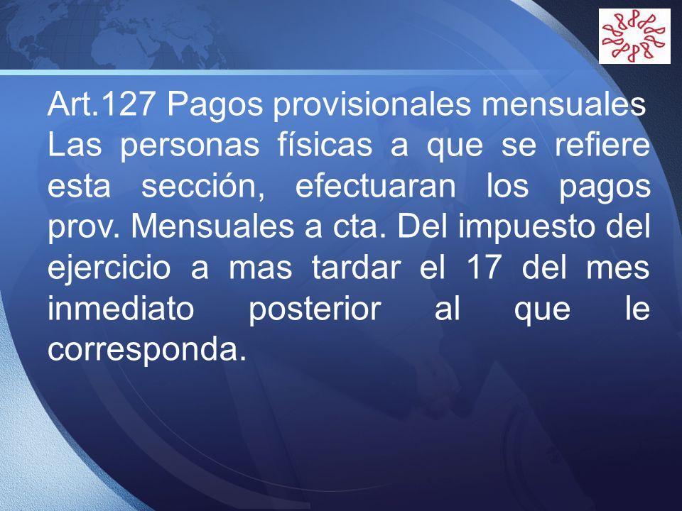 Art.127 Pagos provisionales mensuales