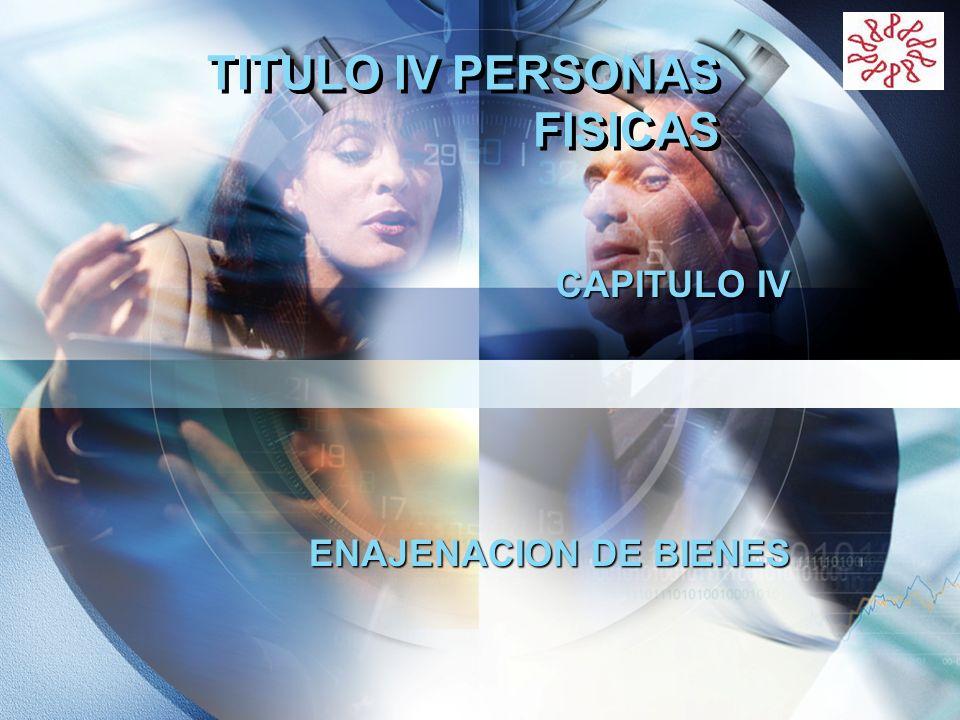 TITULO IV PERSONAS FISICAS