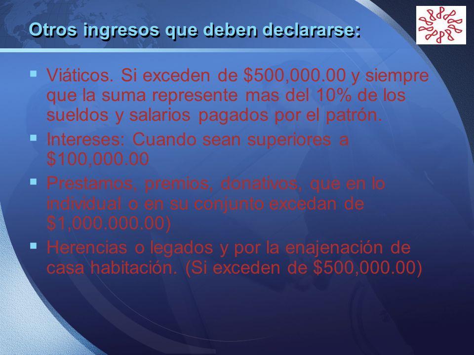Otros ingresos que deben declararse: