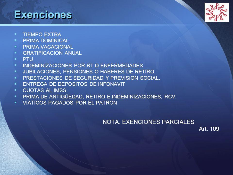 Exenciones NOTA: EXENCIONES PARCIALES Art. 109 TIEMPO EXTRA