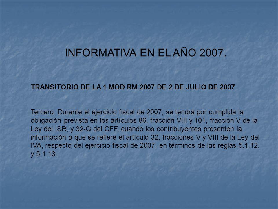 INFORMATIVA EN EL AÑO 2007. TRANSITORIO DE LA 1 MOD RM 2007 DE 2 DE JULIO DE 2007.