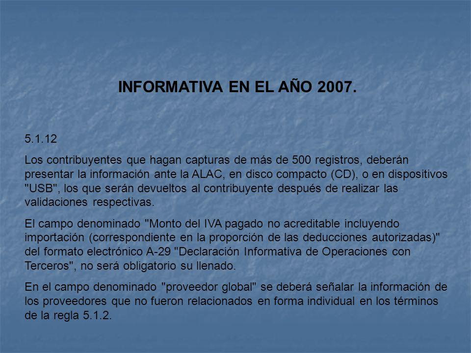 INFORMATIVA EN EL AÑO 2007. 5.1.12.