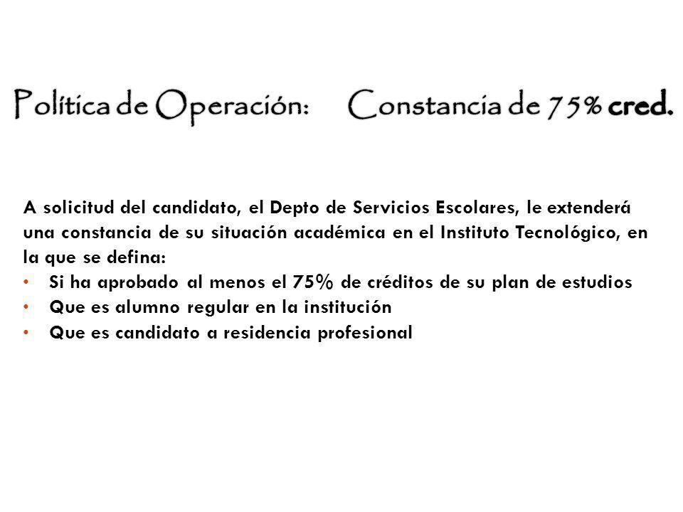 Política de Operación: Constancia de 75% cred.