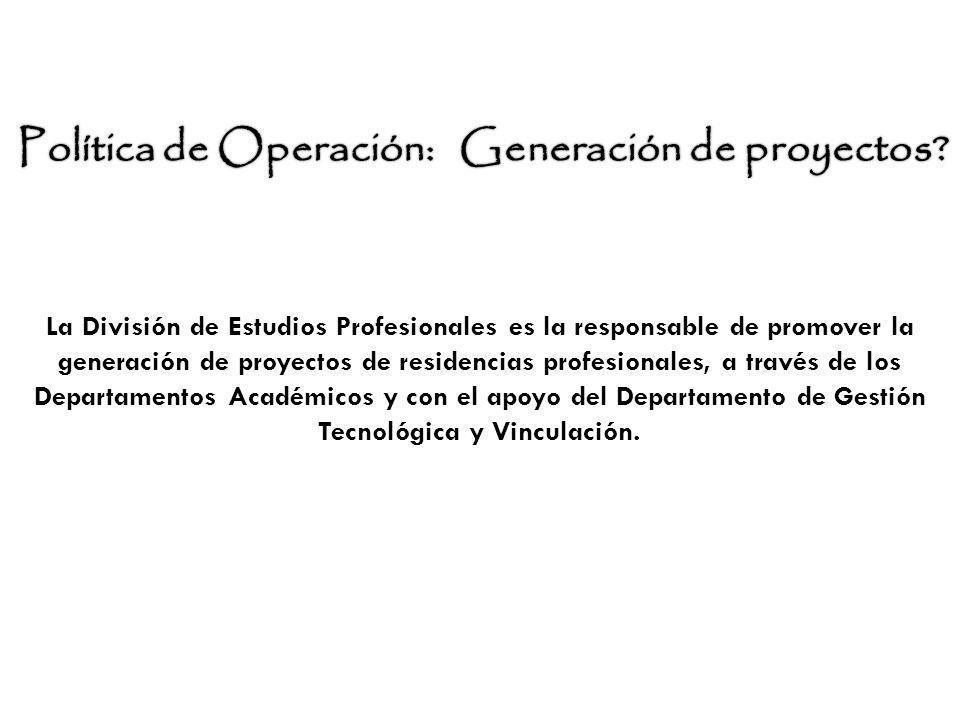 Política de Operación: Generación de proyectos