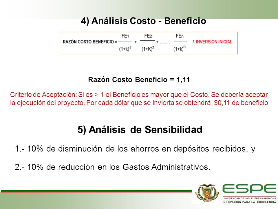 4) Análisis Costo - Beneficio Razón Costo Beneficio = 1,11