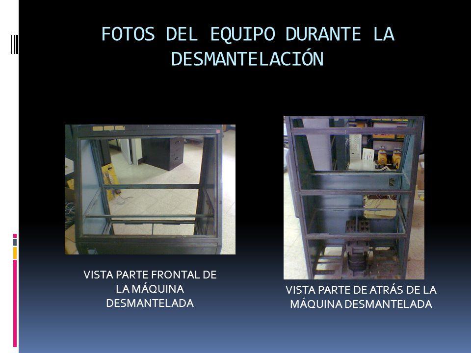 FOTOS DEL EQUIPO DURANTE LA DESMANTELACIÓN