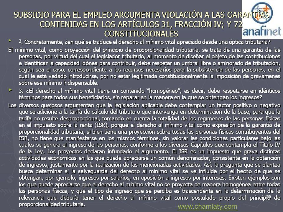 SUBSIDIO PARA EL EMPLEO ARGUMENTA VIOLACIÓN A LAS GARANTÍAS CONTENIDAS EN LOS ARTÍCULOS 31, FRACCIÓN IV; Y 72 CONSTITUCIONALES