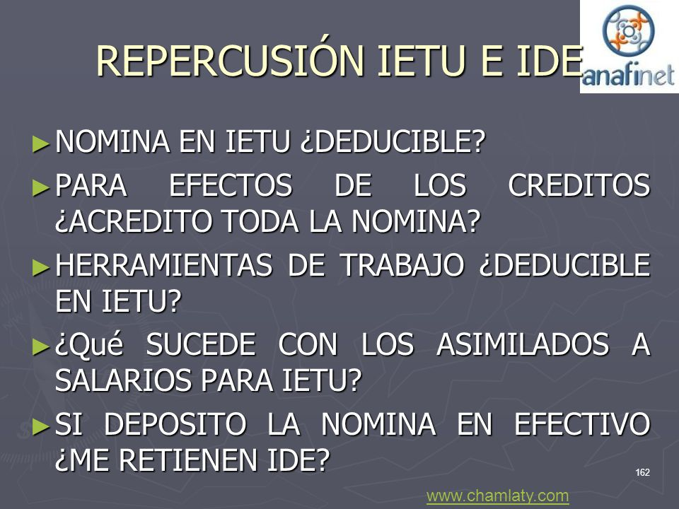 REPERCUSIÓN IETU E IDE NOMINA EN IETU ¿DEDUCIBLE
