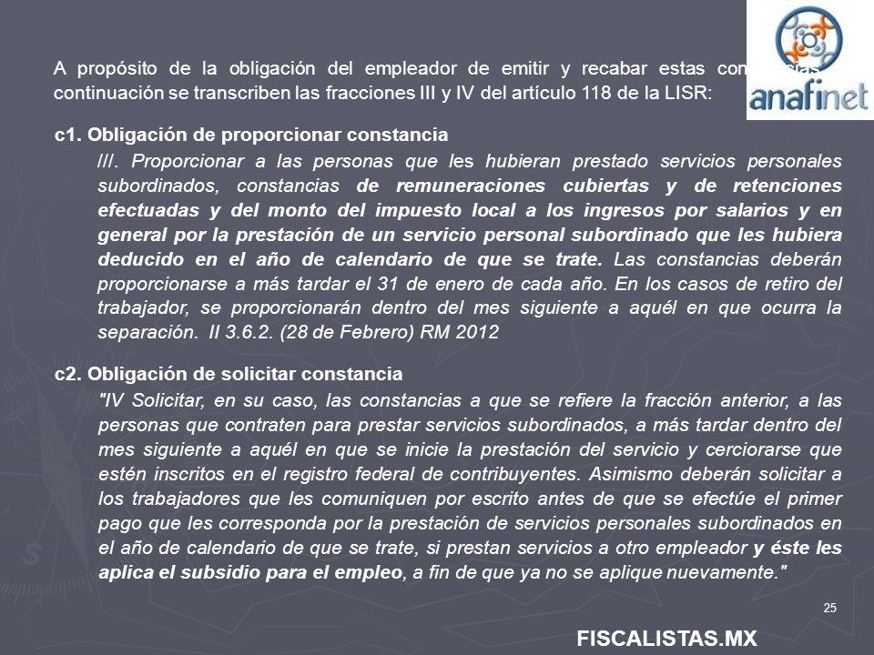 A propósito de la obligación del empleador de emitir y recabar estas constancias a continuación se transcriben las fracciones III y IV del artículo 118 de la LISR:
