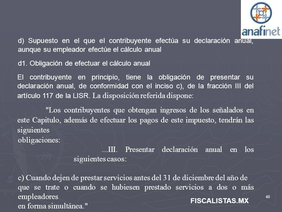 ...III. Presentar declaración anual en los siguientes casos: