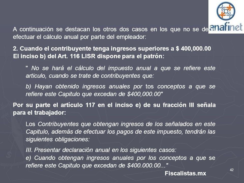 A continuación se destacan los otros dos casos en los que no se debe efectuar el cálculo anual por parte del empleador: