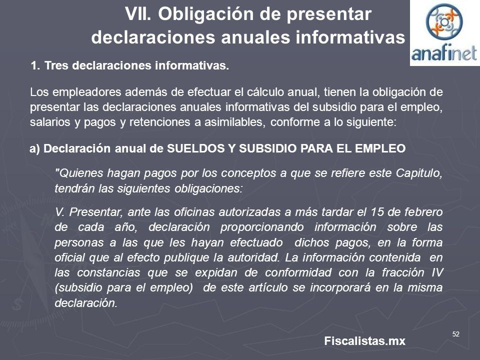 VII. Obligación de presentar declaraciones anuales informativas