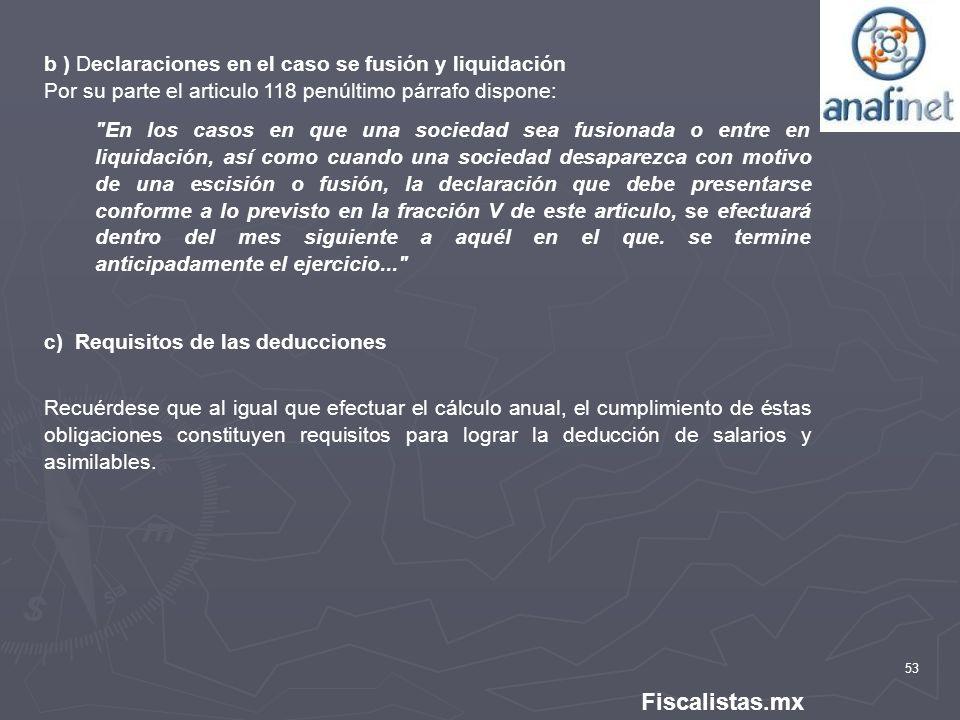 Fiscalistas.mx b ) Declaraciones en el caso se fusión y liquidación