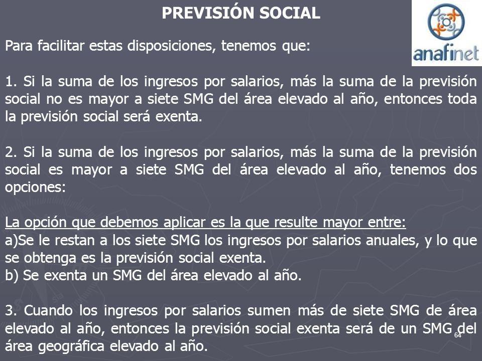 PREVISIÓN SOCIAL Para facilitar estas disposiciones, tenemos que:
