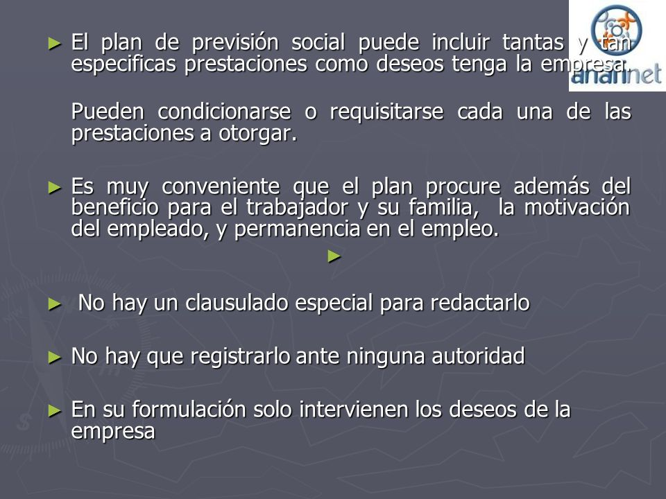 El plan de previsión social puede incluir tantas y tan especificas prestaciones como deseos tenga la empresa.