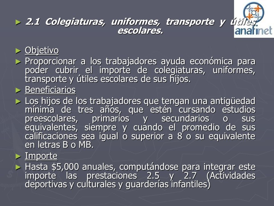 2.1 Colegiaturas, uniformes, transporte y útiles escolares.