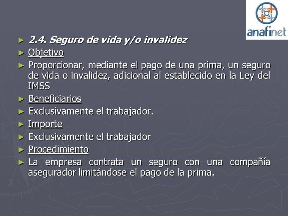 2.4. Seguro de vida y/o invalidez