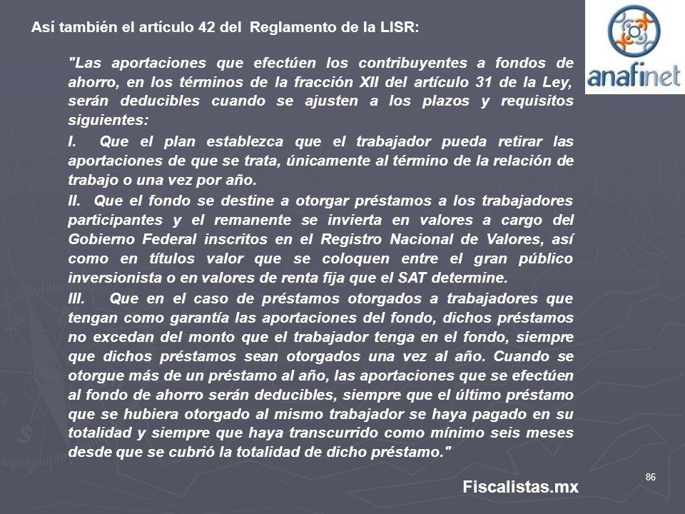Fiscalistas.mx Así también el artículo 42 del Reglamento de la LISR: