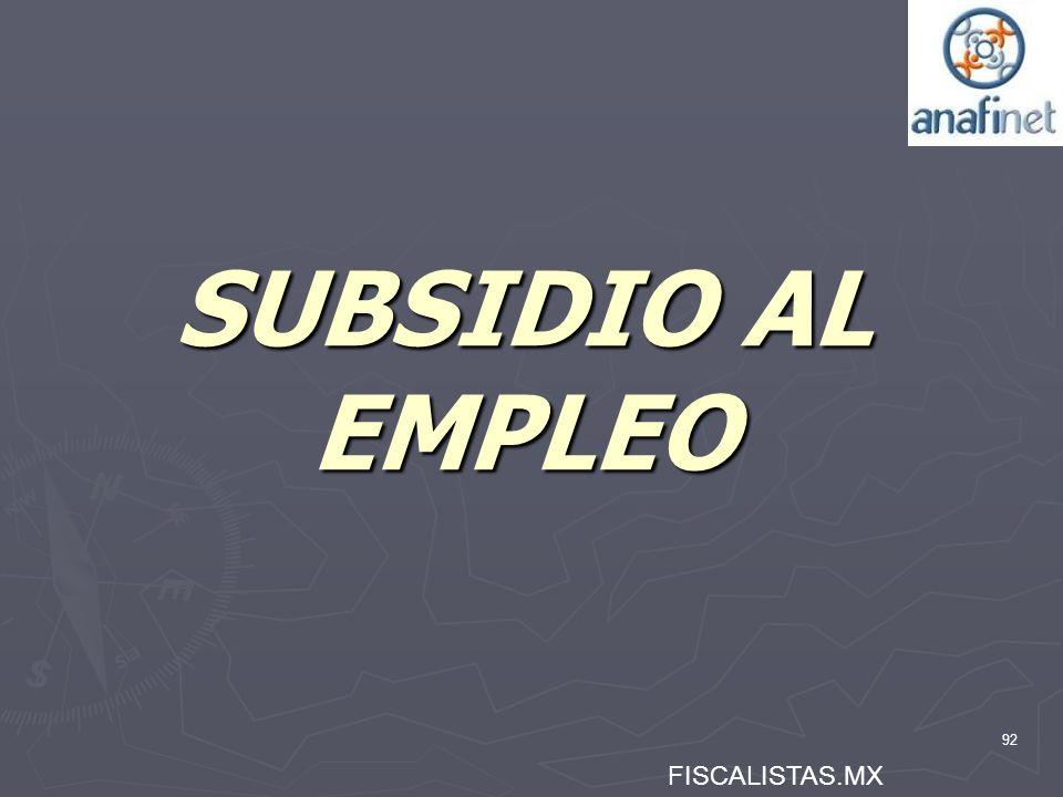 SUBSIDIO AL EMPLEO FISCALISTAS.MX 92