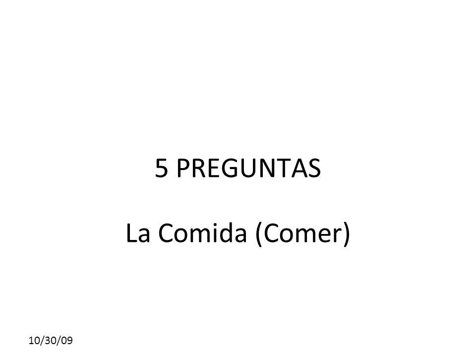 5 PREGUNTAS La Comida (Comer)
