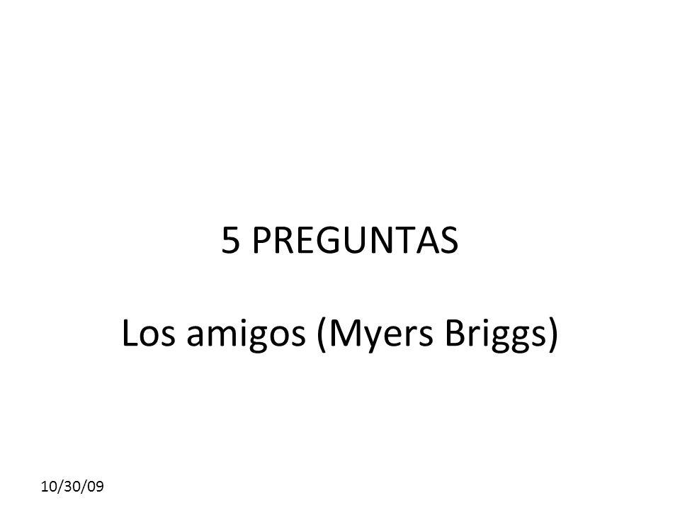 5 PREGUNTAS Los amigos (Myers Briggs)