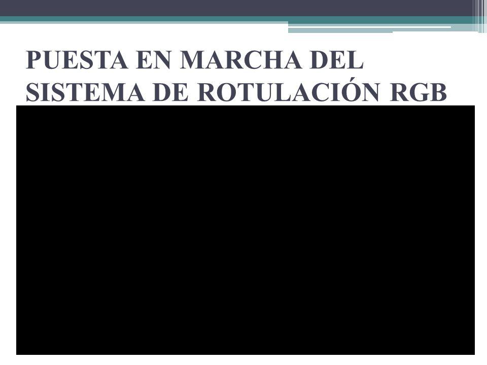 PUESTA EN MARCHA DEL SISTEMA DE ROTULACIÓN RGB