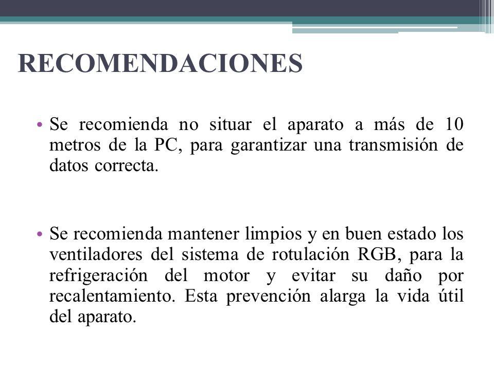 RECOMENDACIONES Se recomienda no situar el aparato a más de 10 metros de la PC, para garantizar una transmisión de datos correcta.
