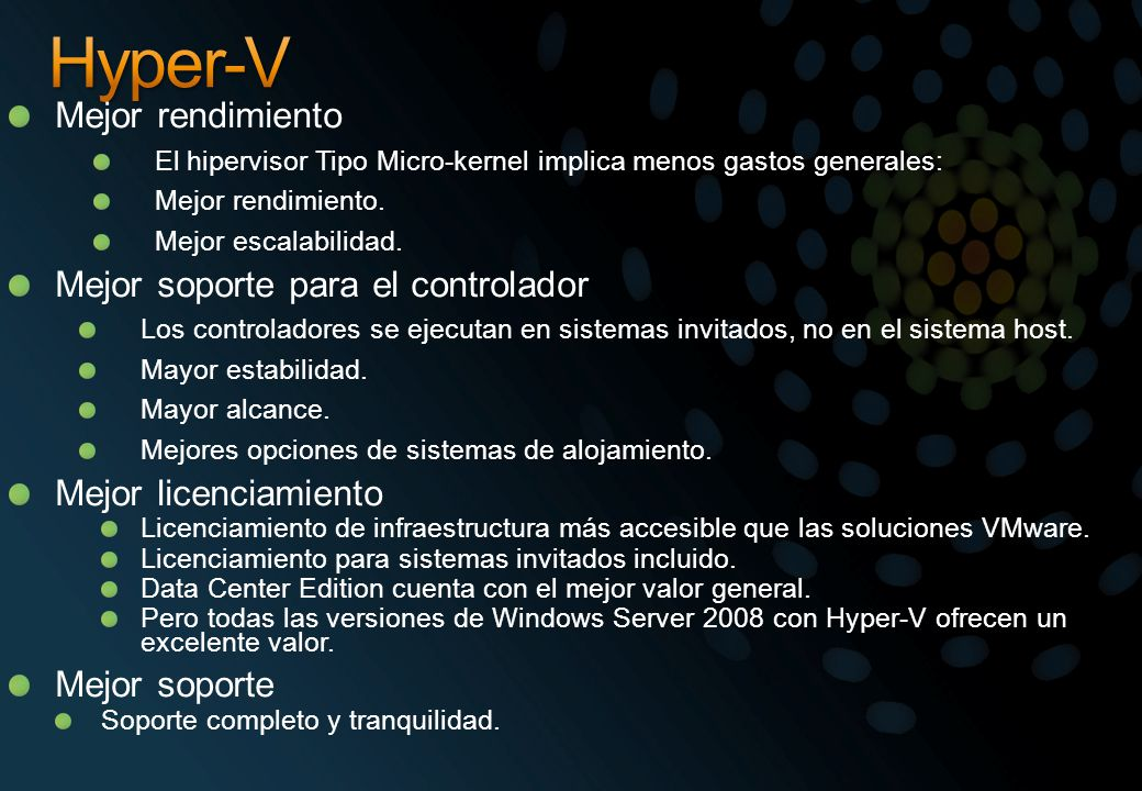 Hyper-V Mejor rendimiento Mejor soporte para el controlador