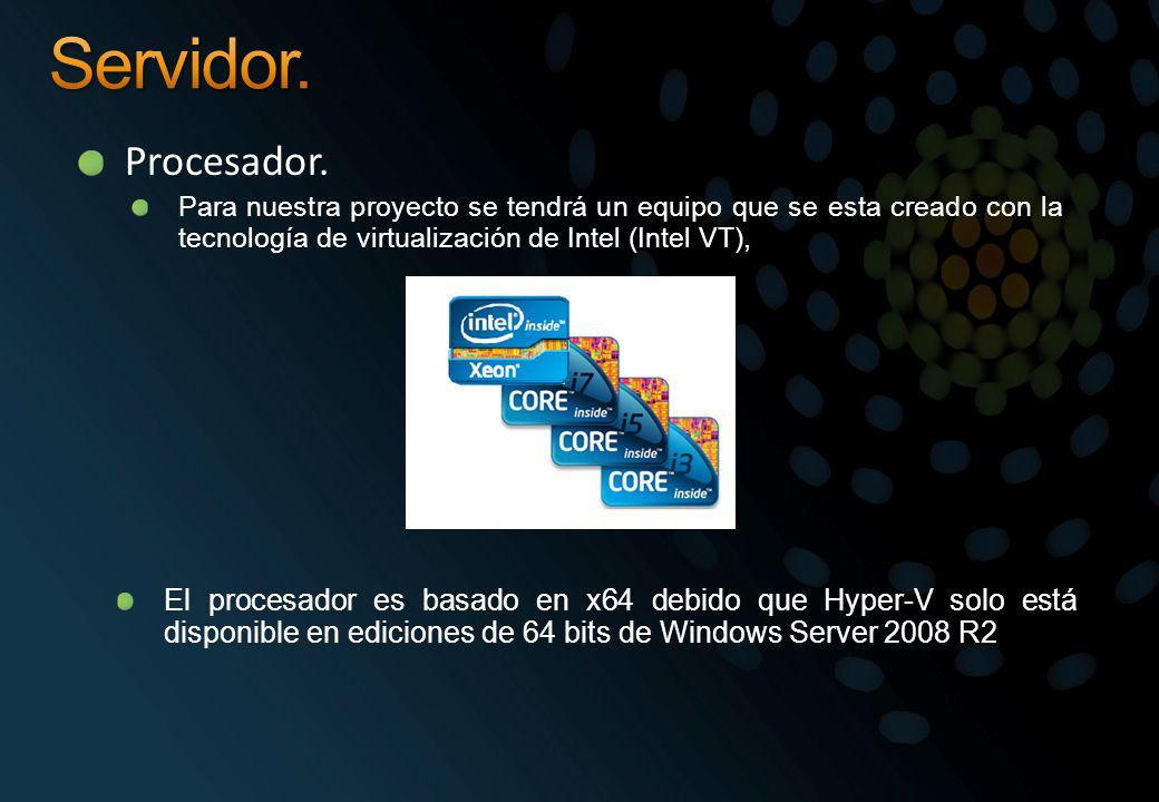 Servidor. Procesador. Para nuestra proyecto se tendrá un equipo que se esta creado con la tecnología de virtualización de Intel (Intel VT),