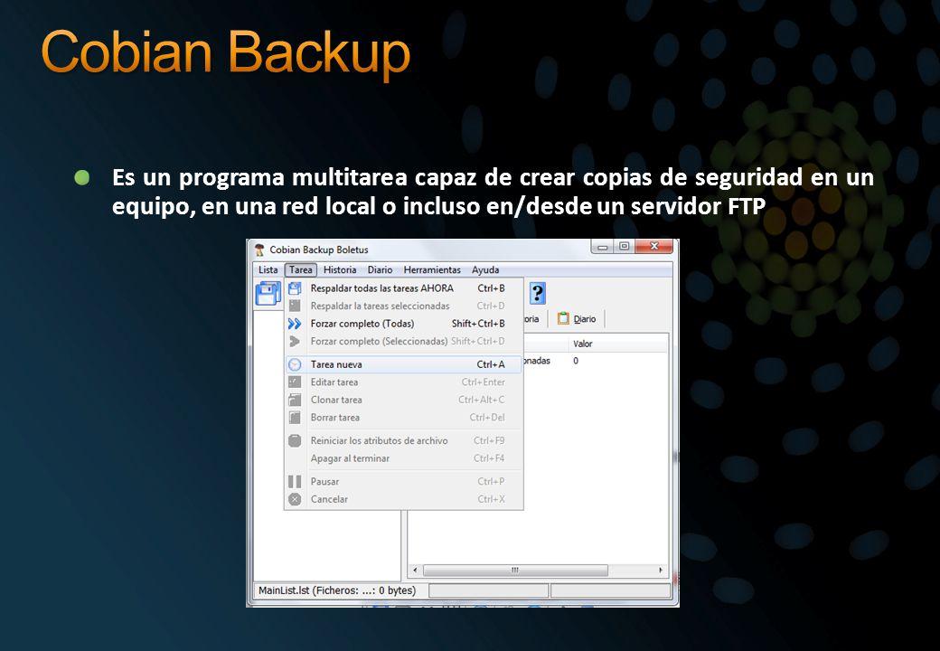 Cobian Backup Es un programa multitarea capaz de crear copias de seguridad en un equipo, en una red local o incluso en/desde un servidor FTP.