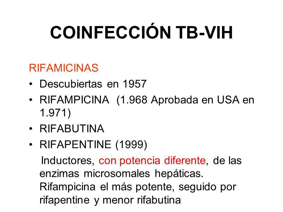 COINFECCIÓN TB-VIH RIFAMICINAS Descubiertas en 1957