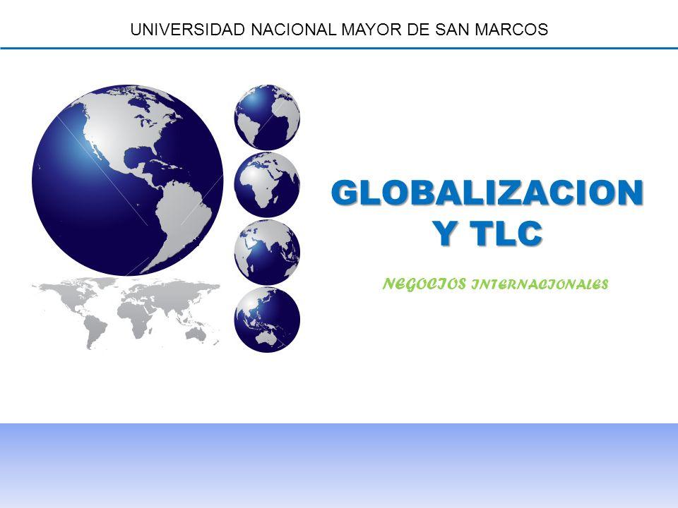 GLOBALIZACION Y TLC UNIVERSIDAD NACIONAL MAYOR DE SAN MARCOS