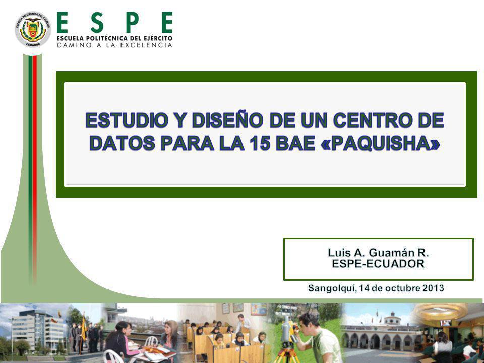 ESTUDIO Y DISEÑO DE UN CENTRO DE DATOS PARA LA 15 BAE «PAQUISHA»