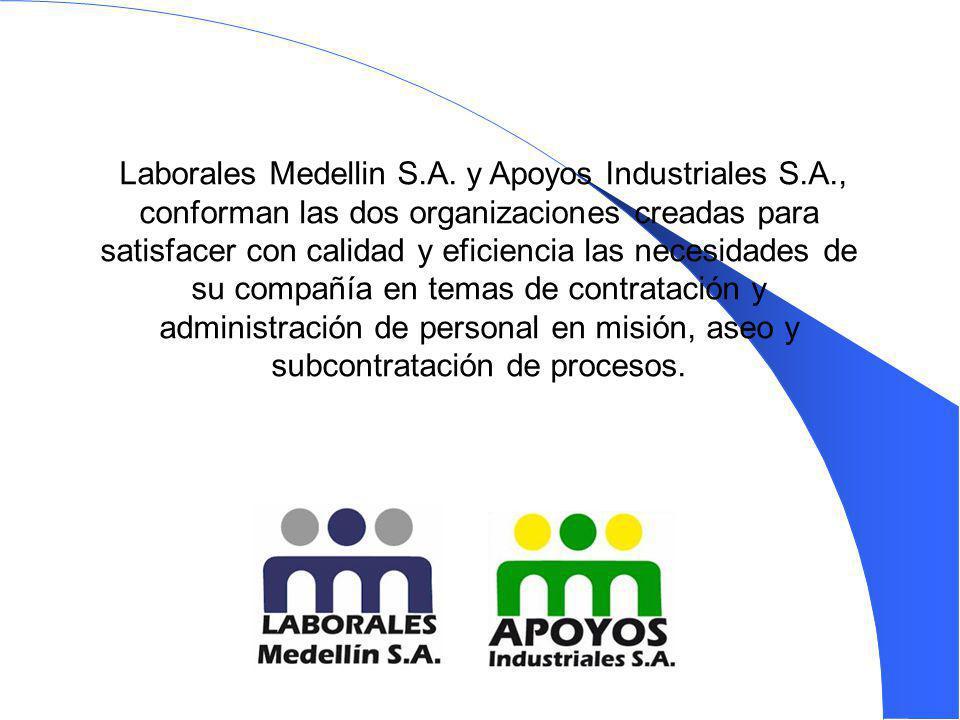 Laborales Medellin S. A. y Apoyos Industriales S. A