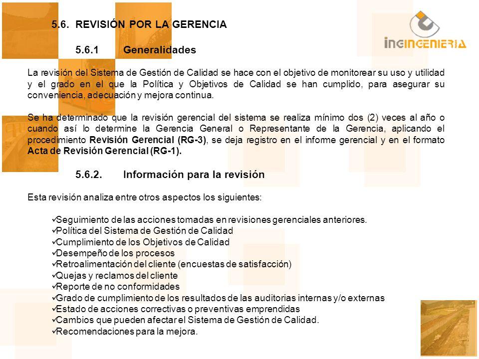 5.6. REVISIÓN POR LA GERENCIA 5.6.1 Generalidades