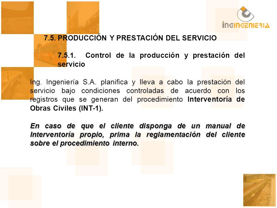 7.5. PRODUCCIÓN Y PRESTACIÓN DEL SERVICIO