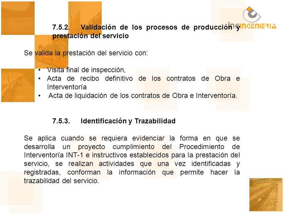 7.5.2. Validación de los procesos de producción y prestación del servicio