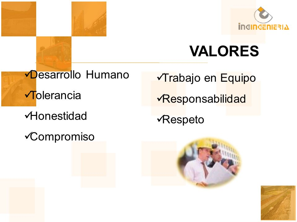 VALORES Desarrollo Humano Tolerancia Trabajo en Equipo Honestidad