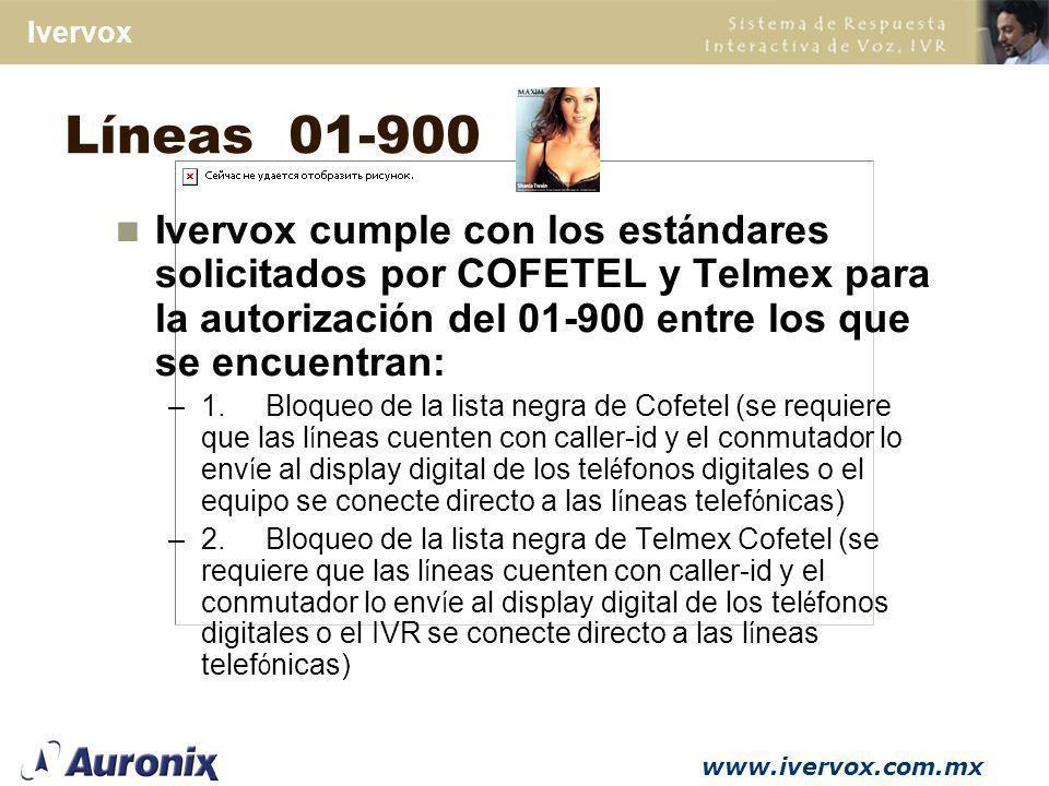 Líneas 01-900 Ivervox cumple con los estándares solicitados por COFETEL y Telmex para la autorización del 01-900 entre los que se encuentran: