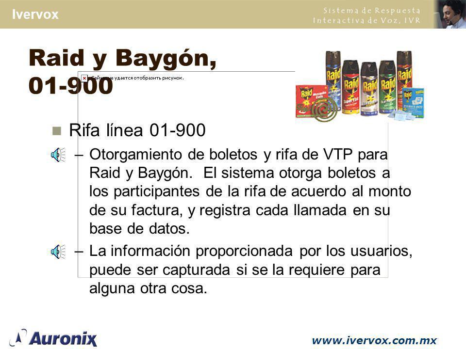 Raid y Baygón, 01-900 Rifa línea 01-900