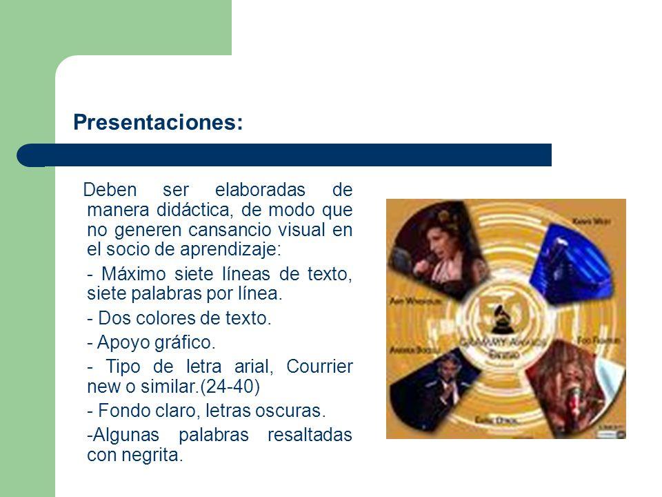 Presentaciones: Deben ser elaboradas de manera didáctica, de modo que no generen cansancio visual en el socio de aprendizaje: