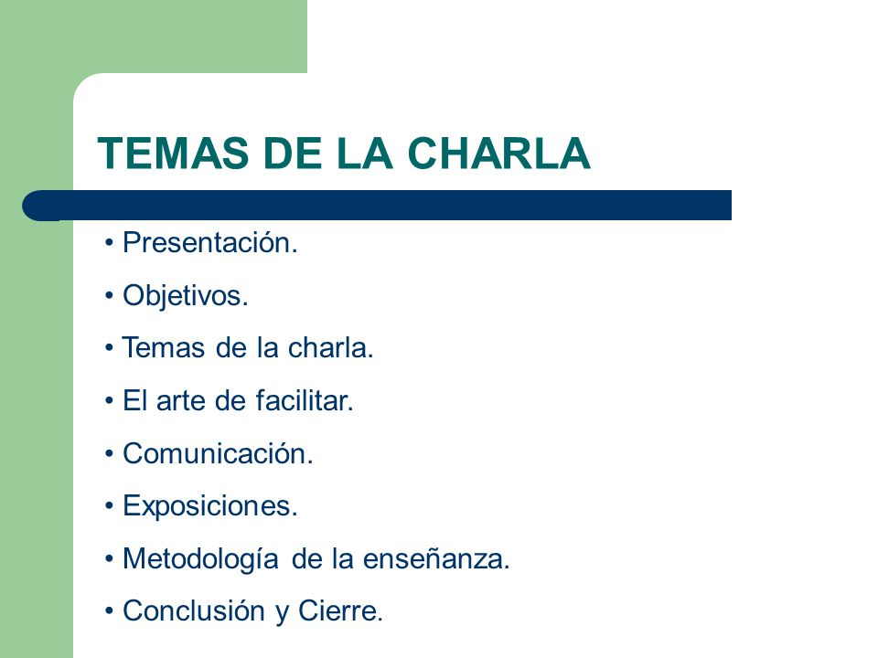 TEMAS DE LA CHARLA Presentación. Objetivos. Temas de la charla.