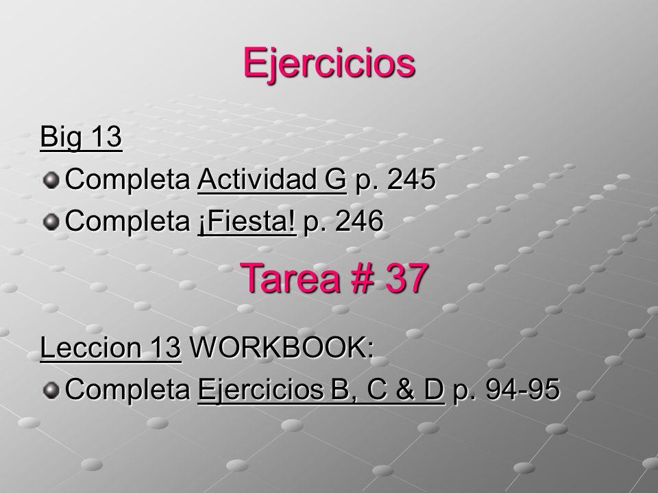 Ejercicios Tarea # 37 Big 13 Completa Actividad G p. 245