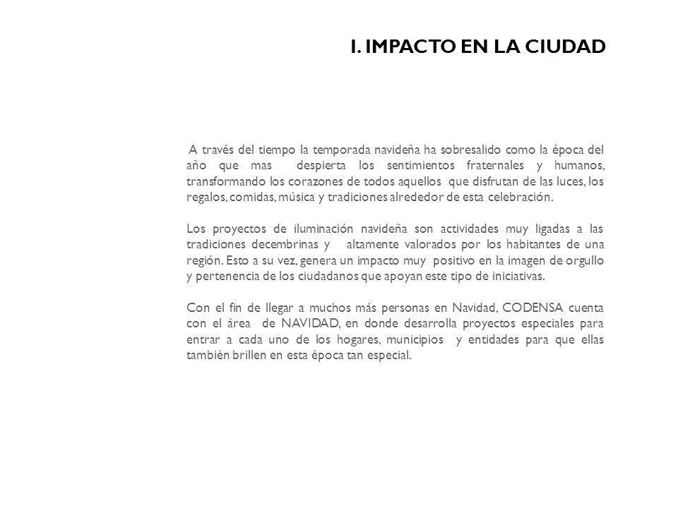 I. IMPACTO EN LA CIUDAD