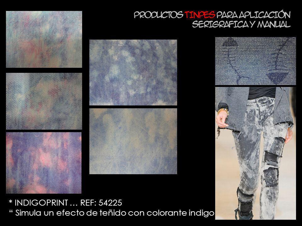 * INDIGOPRINT … REF: 54225 Simula un efecto de teñido con colorante indigo