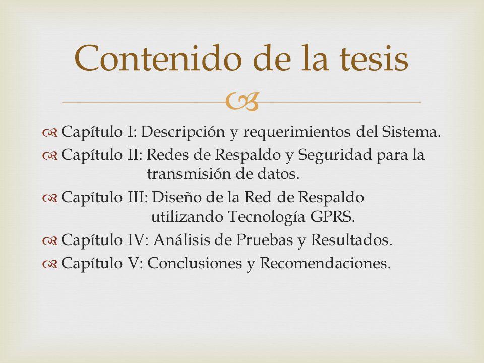 Contenido de la tesis Capítulo I: Descripción y requerimientos del Sistema.