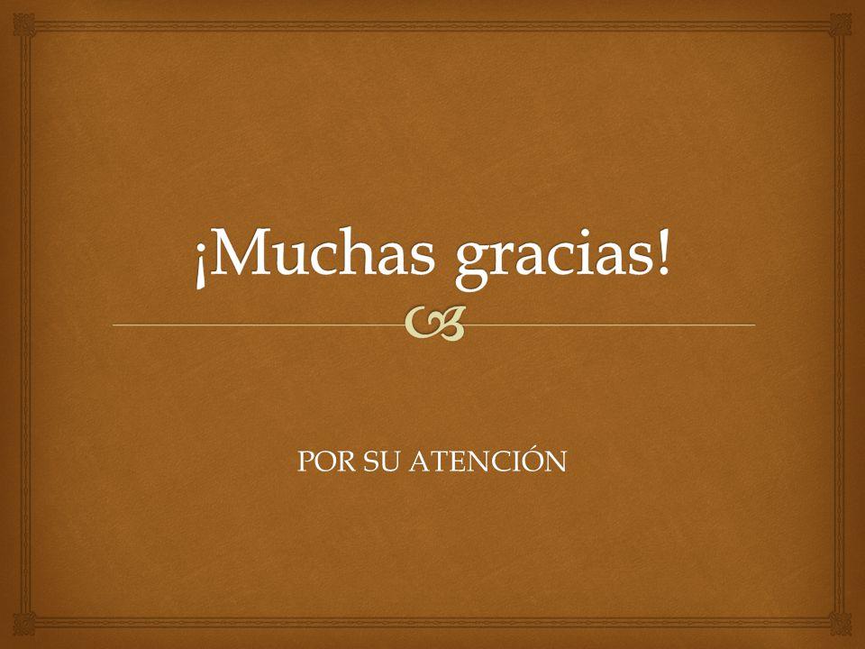 ¡Muchas gracias! POR SU ATENCIÓN