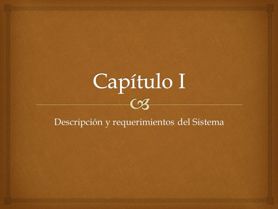 Descripción y requerimientos del Sistema