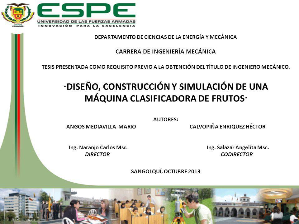 DEPARTAMENTO DE CIENCIAS DE LA ENERGÍA Y MECÁNICA CARRERA DE INGENIERÍA MECÁNICA TESIS PRESENTADA COMO REQUISITO PREVIO A LA OBTENCIÓN DEL TÍTULO DE INGENIERO MECÁNICO.